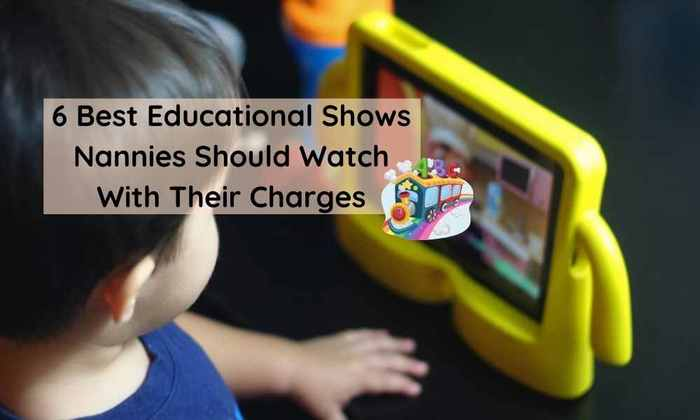 6 Best Educational Shows a Nanny or Governess Should Watch With Their Kids