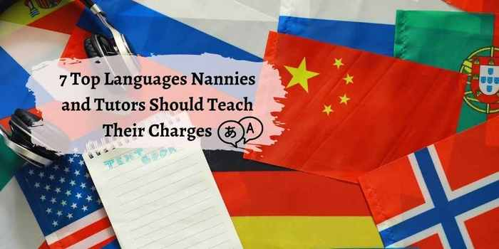 7 Top Languages Nannies and Tutors Should Teach Their Charges