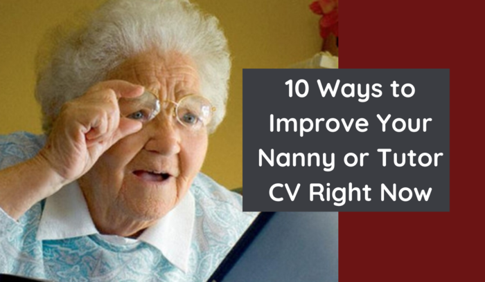 Top 10 Ways to Improve Your Nanny or Tutor CV Right Now